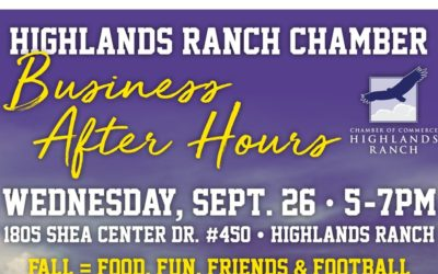 HIGHLANDS RANCH CHAMBER: BUSINESS AFTER HOURS