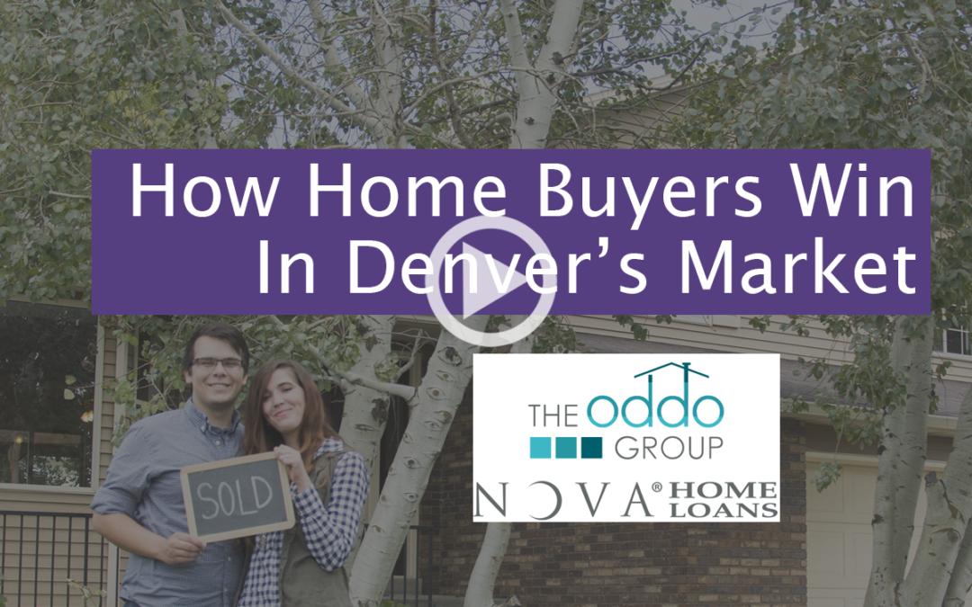 How Home Buyers Win In Denver's Market